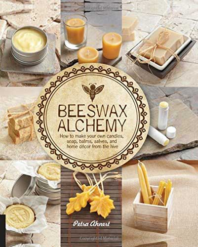 beeswax alchemy how to make your own lip balms salves and candles for less