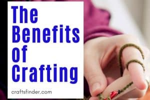 The Benefits of Crafting